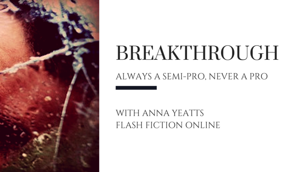 How to breakthrough as a writer