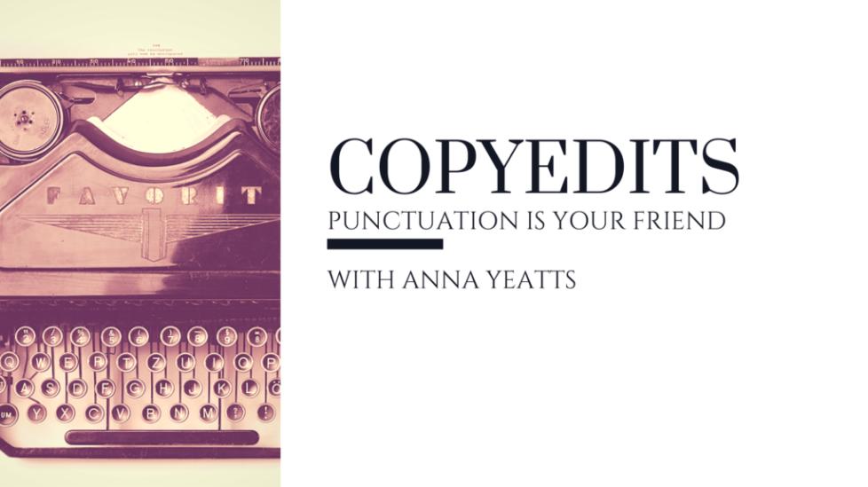 copyedits punctuation is your friend