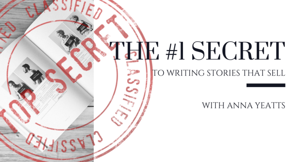The Number 1 Secret to Selling a story